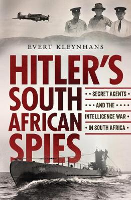 Hitler's South African Spies: Secret Agents and the In...