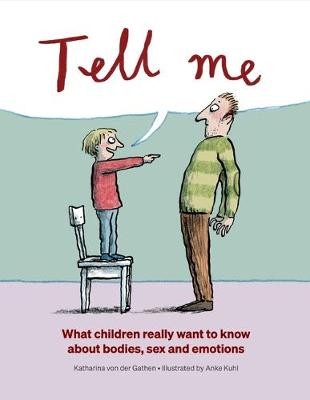 Tell Me: What Children Really Want to Know About Bodies, Sex...