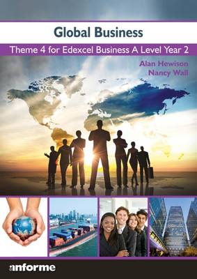 Global Business: Theme 4 for Edexcel Business A Level Year 2