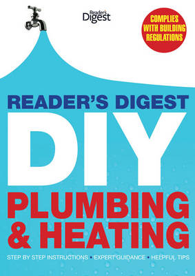 Reader's Digest DIY: Plumbing and Heating: Step by ste...