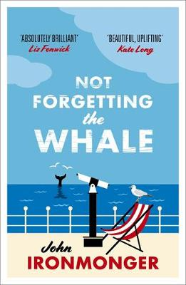 Not Forgetting The Whale: The International Bestseller