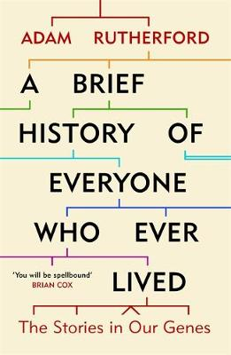 Brief History of Everyone Who Ever Lived, A: The Stories in ...