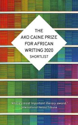 AKO Caine Prize for African Writing 2020, The