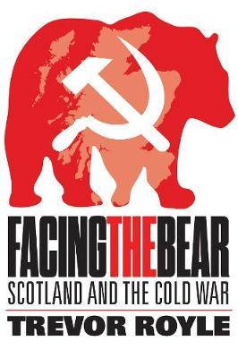 Facing the Bear: Scotland and the Cold War