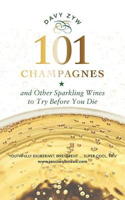 101 Champagnes and other Sparkling Wines: To Try Before You ...