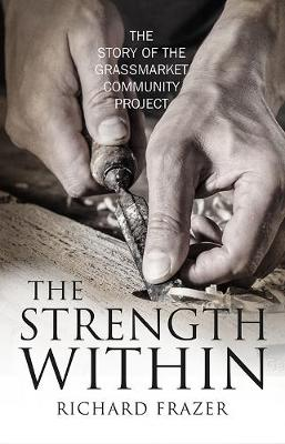 Strength Within, The: The Story of the Grassmarket Community Project