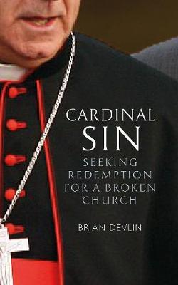 Cardinal Sin: Seeking Redemption for a Broken Church