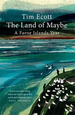 Land of Maybe, The: A Faroe Islands Year