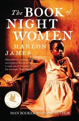 Book of Night Women, The: From the Man Booker prize-winning author of A Brief History of Seven Killings