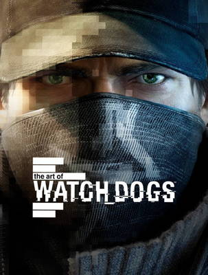 Art of Watch Dogs, The