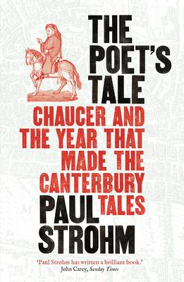 Poet's Tale, The: Chaucer and the year that made The C...