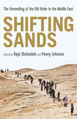 Shifting Sands: The Unravelling of the Old Order in the Midd...