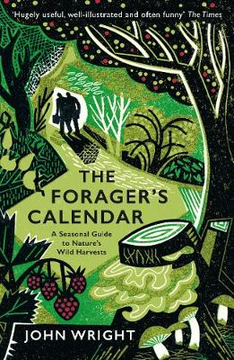 Forager's Calendar, The: A Seasonal Guide to Nature's Wild Harvests
