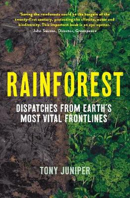 Rainforest: Dispatches from Earth's Most Vital Frontli...
