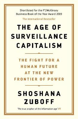 Age of Surveillance Capitalism, The: The Fight for a Human F...