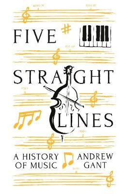 Five Straight Lines: A History of Music