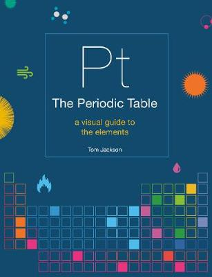 Periodic Table, The: A visual guide to the elements
