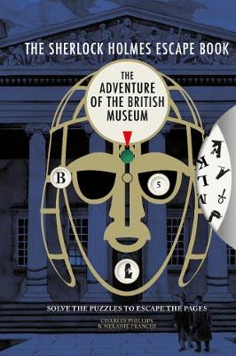 Sherlock Holmes Escape Book: The Adventure of the British Museum, The: Solve the Puzzles to Escape the Pages