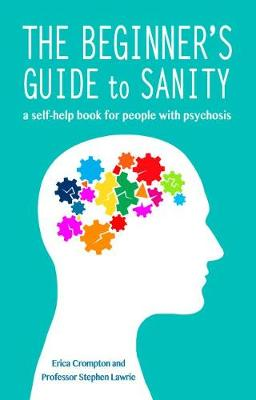 Beginner's Guide to Sanity, The: a self-help book for ...