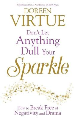 Don't Let Anything Dull Your Sparkle: How to Break fre...