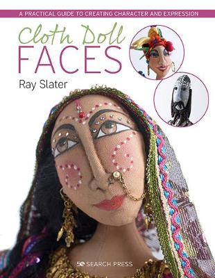 Cloth Doll Faces: A Practical Guide to Creating Character an...