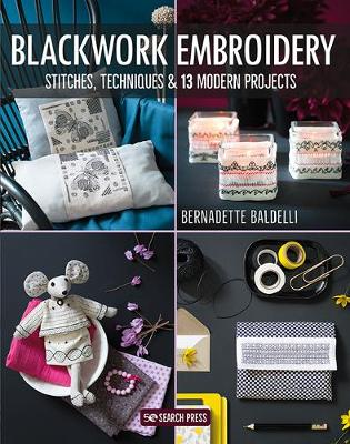 Blackwork Embroidery: Stitches, Techniques & 13 Modern P...