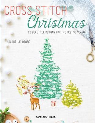 Cross Stitch Christmas: 20 Beautiful Designs for the Festive...