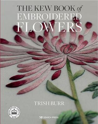 Kew Book of Embroidered Flowers (Hardback Library edition), The