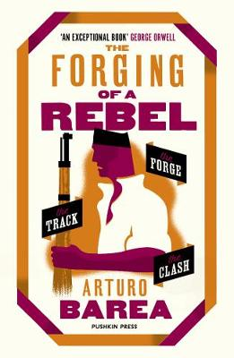 Forging of a Rebel, The