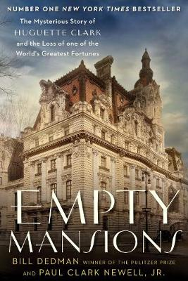 Empty Mansions: The Mysterious Story of Huguette Clark and t...