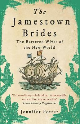 Jamestown Brides, The: The Bartered Wives of the New World