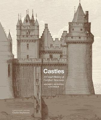 Castles: A visual history of fortified structures