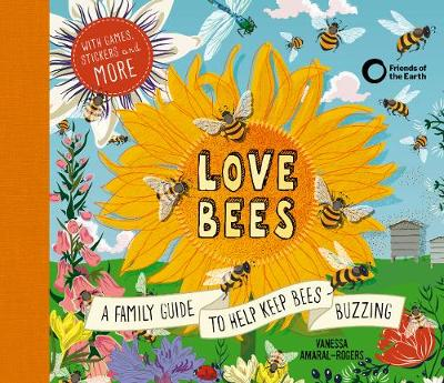 Love Bees: A family guide to help keep bees buzzing – ...