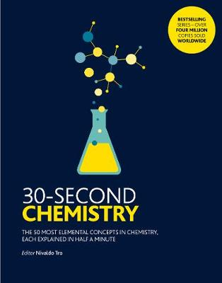 30-Second Chemistry: The 50 most elemental concepts in chemi...