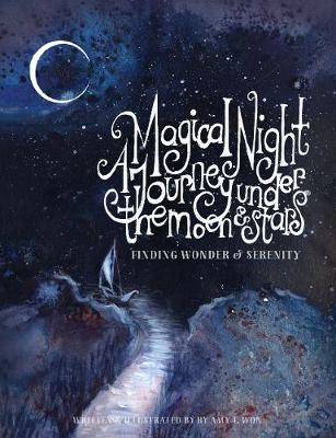 Magical Night Journey Under the Moon and Stars, A: Finding Wonder and Serenity