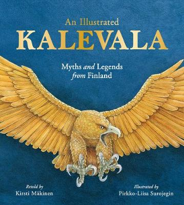 Illustrated Kalevala, An: Myths and Legends from Finland