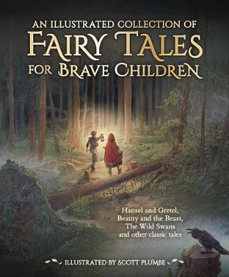 Illustrated Collection of Fairy Tales for Brave Children, An