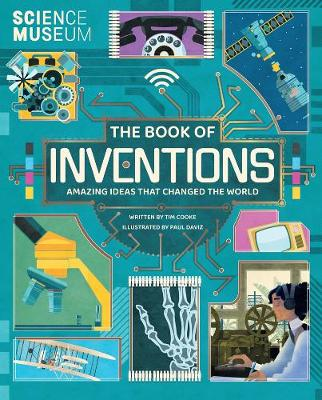 Book of Inventions, The: Amazing Ideas that Changed the Worl...