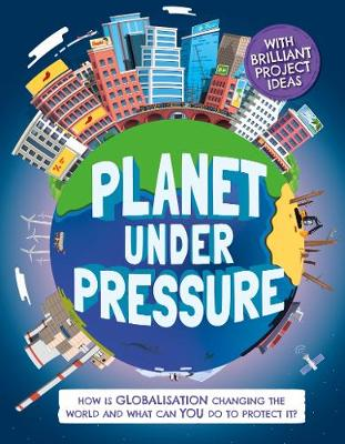 Planet Under Pressure: How is globalisation changing the wor...