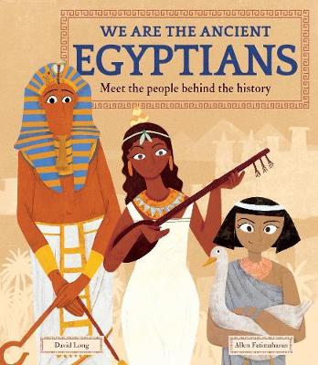 We Are the Ancient Egyptians: Meet the People Behind the His...