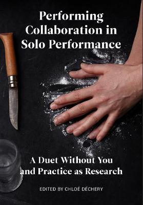 Performing Collaboration in Solo Performance: A Duet Without...