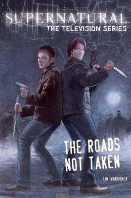Supernatural – The television series: Roads Not Taken