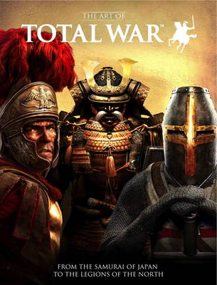 Art of Total War, The: From the Samurai of Japan to the Legi...