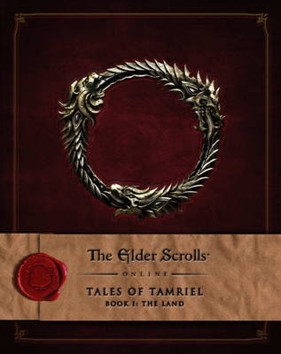 Elder Scrolls Online, The: Tales of Tamriel – Volume 1: The Land