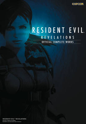 Resident Evil Revelations: Official Complete Works