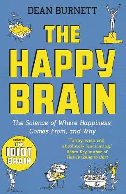 Happy Brain, The: The Science of Where Happiness Comes From,...