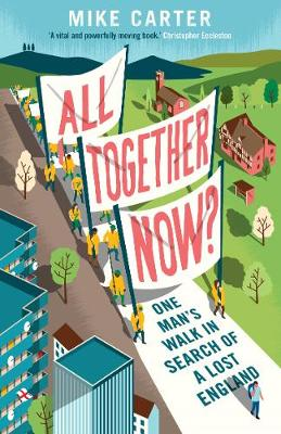 All Together Now?: One Man's Walk in Search of a Lost ...