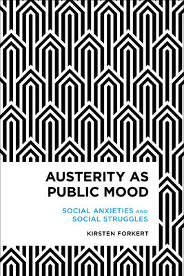 Austerity as Public Mood: Social Anxieties and Social Struggles
