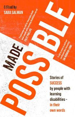 Made Possible: Stories of success by people with learning di...