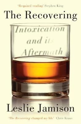 Recovering, The: Intoxication and its Aftermath